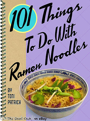 101 Things To Do With Ramen Noodles  Low Cost Fast Easy Delicious  Cookbook  New