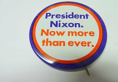 President Nixon. Now more than ever. Large Campaign Button Pin