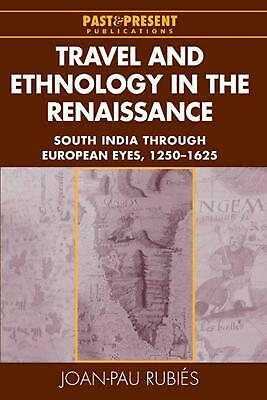 Travel and Ethnology in the Renaissance: South India Through European Eyes, 1250
