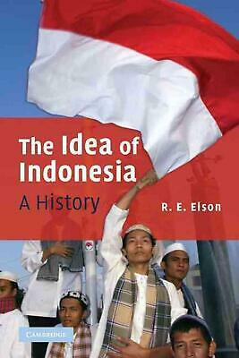 The Idea of Indonesia: A History by R.E. Elson Hardcover Book (English)