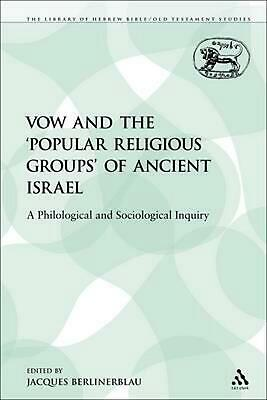 The Vow and the 'Popular Religious Groups' of Ancient Israel: A Philological and
