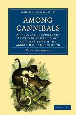 Among Cannibals: An Account of Four Years' Travels in Australia and of Camp Life
