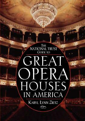 The National Trust Guide to Great Opera Houses in America by Karyl Lynn Zietz (E