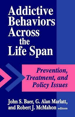 Addictive Behaviors Across the Life Span: Prevention, Treatment and Policy Issue