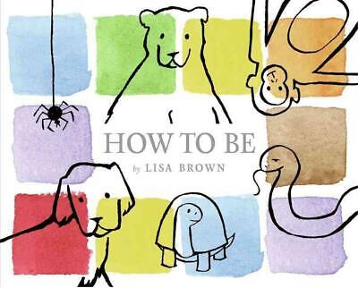 How to Be by Lisa Brown (English) Hardcover Book Free Shipping!