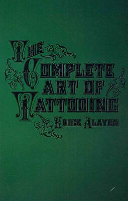 The Complete Art of Tattooing by Erick Alayon Paperback Book (English)