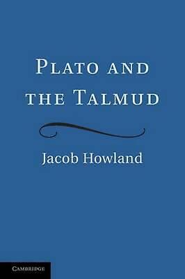 Plato and the Talmud by Jacob Howland (English) Paperback Book Free Shipping!
