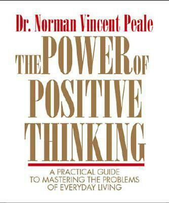The Power of Positive Thinking: A Practical Guide to Mastering the Problems of E