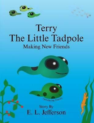Terry-The Little Tadpole-Making New Friends by E. Louis Jefferson (English) Pape