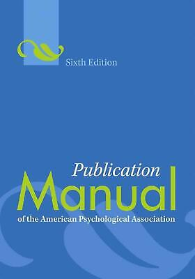 Publication Manual of the American Psychological Association 6th Edition by Amer