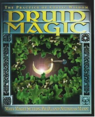 Druid Magic: The Practice of Celtic Wisdom by Maya Magee Sutton (English) Paperb