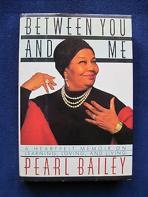 Between You & Me SIGNED by PEARL BAILEY The Beloved Entertainer's Later Memoirs