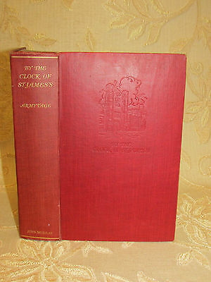 Antique Collectable Book  By The Clock Of St. James's, By Percy Armytage - 1927