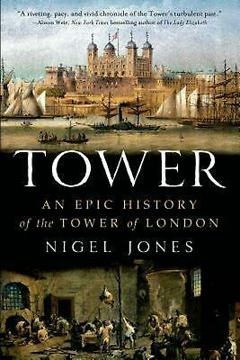 NEW Tower: An Epic History of the Tower of London by Nigel Jones Paperback Book