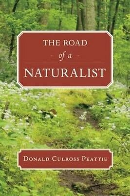 The Road of a Naturalist by Donald Culross Peattie Paperback Book (English)