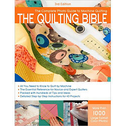 The Quilting Bible - 3rd Edition