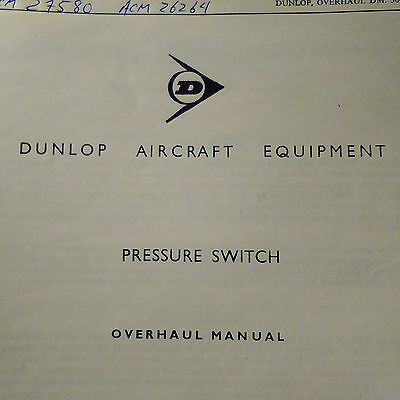 Dunlop Pressure Switch ACM 27589 and ACM 26264 Overhaul Manual