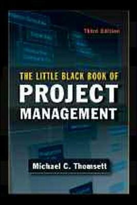 The Little Black Book of Project Management by Michael C. Thomsett (2009,...