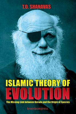 Islamic Theory of Evolution : The Missing Link between Darwin and the Origin...