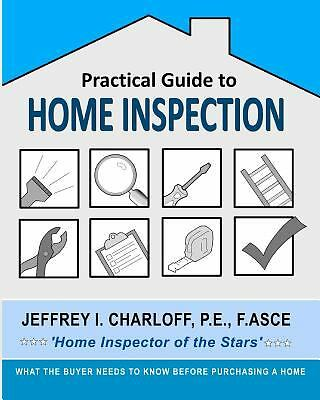 Practical Guide to Home Inspection : What You Need to Know Before You Buy a...