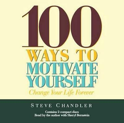 100 Ways to Motivate Yourself: Change Your Life Forever by Steve Chandler (Engli