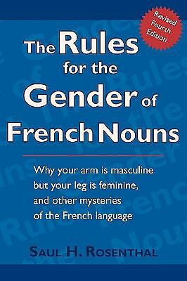 The Rules for the Gender of French Nouns : Revised Fourth Edition by Saul H....