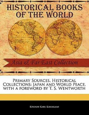 Japan and World Peace by Kiyoshi Karl 1875- Kawakami (English) Paperback Book Fr