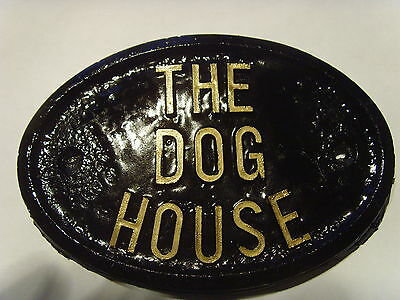 The Dog House - House Door Plaque Sign Husband Men Dog ?