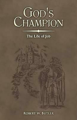 God's Champion: The Life of Job by Robert W. Butler (English) Paperback Book Fre