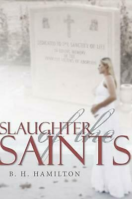 NEW Slaughter of the Saints by B.H. Hamilton Paperback Book (English) Free Shipp