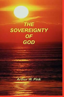 Sovereignty of God by Arthur W. Pink (English) Paperback Book