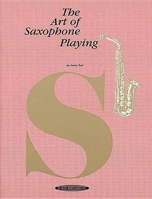 The Art of Saxophone Playing by Larry Teal (English) Paperback Book