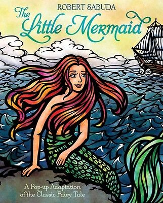 The Little Mermaid: A Pop-Up Adaptation of the Classic Fairy Tale by Robert Sabu