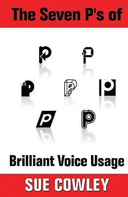 The Seven P's of Brilliant Voice Usage by Sue Cowley (English) Paperback Book Fr