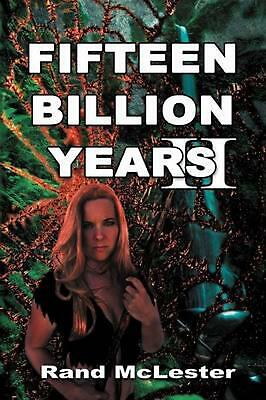 Fifteen Billion Years II: Secret of the Legends by Rand McLester (English) Paper