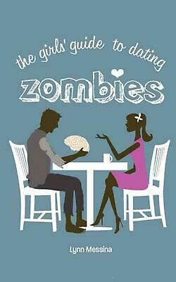 The Girls' Guide to Dating Zombies by Lynn Messina (English) Paperback Book