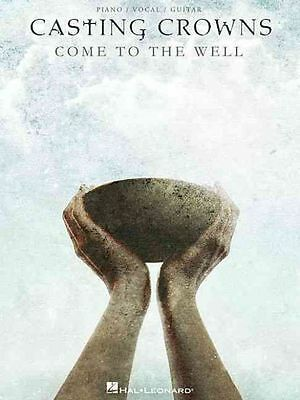 NEW Casting Crowns: Come to the Well by Paperback Book (English) Free Shipping