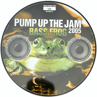 Picture Vinyl Bass Frog Pump Up The Jam 2005 Rare - Limited Edition