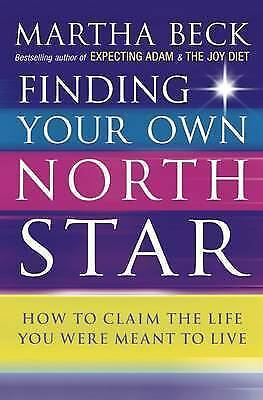 Finding Your Own North Star: How to Claim the Life You Were Meant to Live, Marth