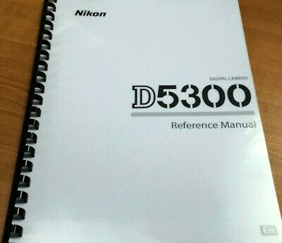 Nikon Digital Slr D5300 Camera Printed Instruction Manual User Guide 300 Pages