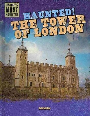 NEW Haunted! the Tower of London by Drew Nelson Library Binding Book (English) F