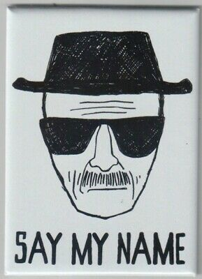 "Breaking Bad TV Series Walter White ""Say My Name"" Art Image Magnet, NEW UNUSED"