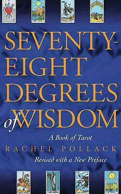 Seventy-Eight Degrees of Wisdom: A Book of Tarot by Rachel Pollack (English) Pap