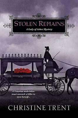 Stolen Remains: A Lady of Ashes Mystery by Christine Trent (English) Paperback B