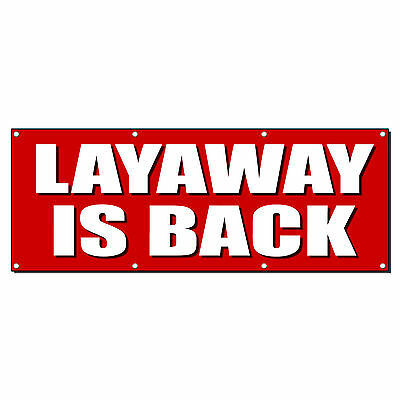 LAYAWAY IS BACK Promotion Business Sign Banner 2' x 4' w/ 4 Grommets
