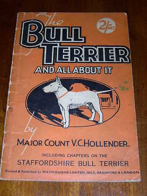 """RARE BULL TERRIER DOG BOOK BY HOLLENDER 1940 """"THE BULL TERRIER AND ALL ABOUT IT"""""""