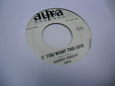Sonny Knight If You Want This Love/I Just Called vinyl 45 RPM Aura Records VG
