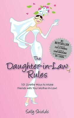 The Daughter in Law Rules: 101 Surefire Ways to Make Friends with Your Mother-In