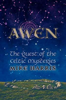Awen: The Quest of the Celtic Mysteries by Mike Harris (English) Paperback Book