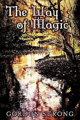 The Way of Magic by Gordon Strong (English) Paperback Book Free Shipping!